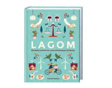 Lagom: Švedska umetnost uravnoteženega življenja